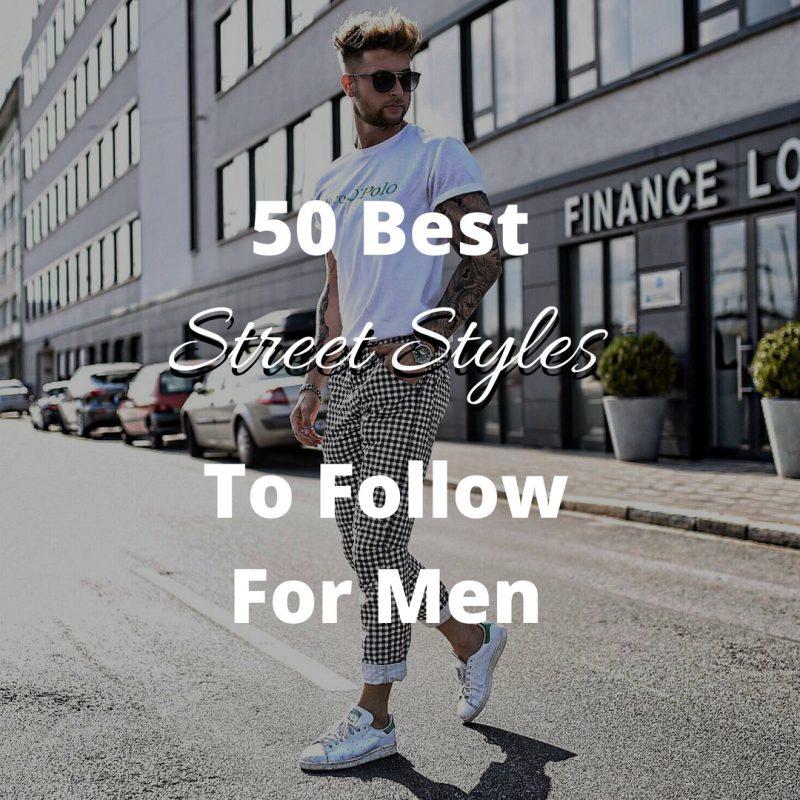 Best Men's Street Styles To Follow 1