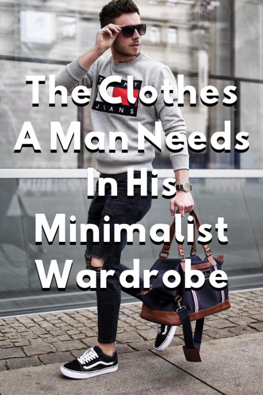 Men's Capsule Wardrobe The Clothes A Man Needs In His Minimalist Wardrobe 1