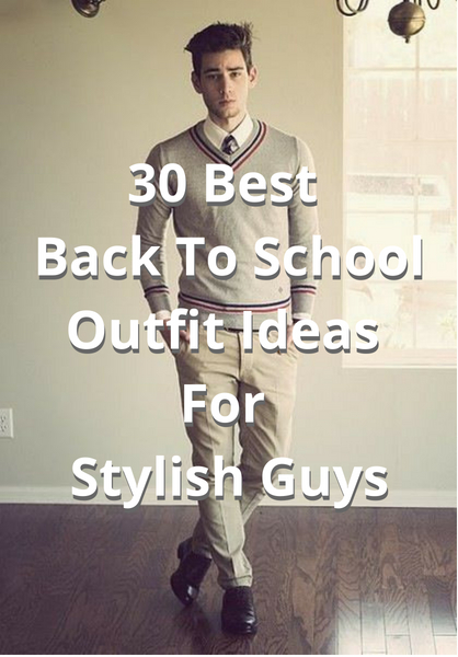 Teenage, boy, and man back to school outfits 1