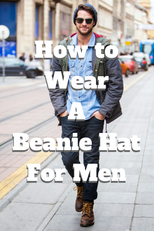Fashion guide for men to wear a beanie hat in style - pinterest 1