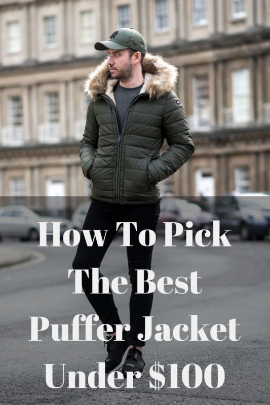 How To Choose The Best Puffer Jacket Under $100 For This Winter 1