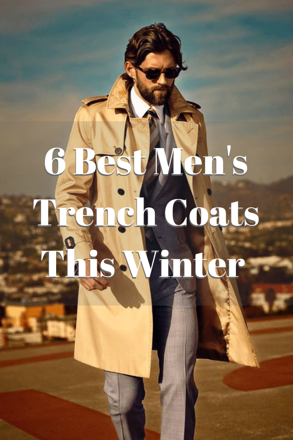 6 Best Men's Trench Coats