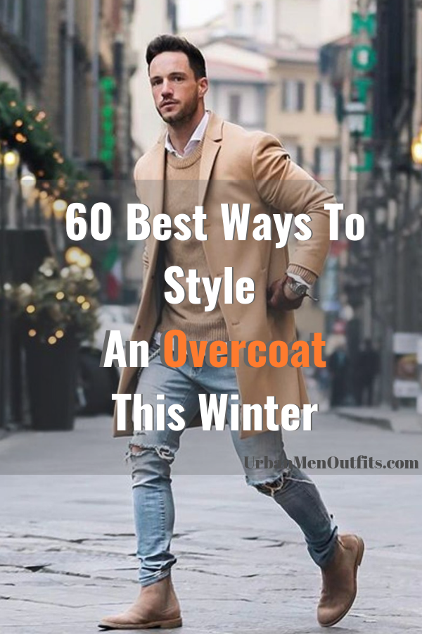 60 Best Ways to Style An Overcoat This Winter 1