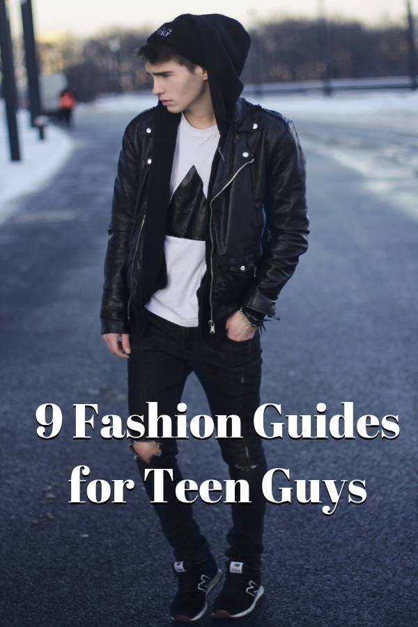 9 Fashion Guides for Teen Guys 1