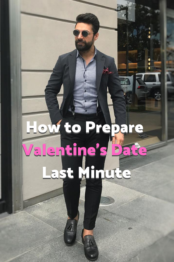 Guideline of how to prepare your valentines date last minute